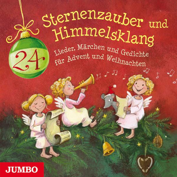 Sternenzauber und Himmelsklang - 24 Lieder, Märchen und Gedichte für Advent und Weihnachten