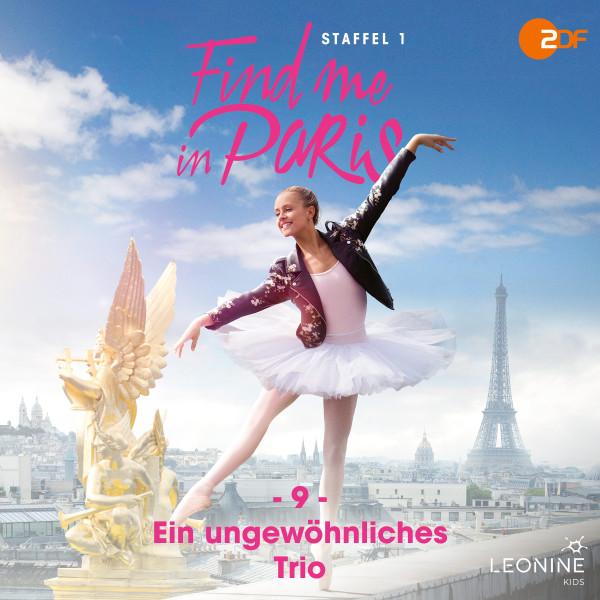 Find me in Paris - Folge 09: Ein ungewöhnliches Trio