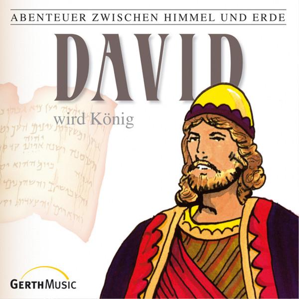 David wird König (Abenteuer zwischen Himmel und Erde 11) - Hörspiel
