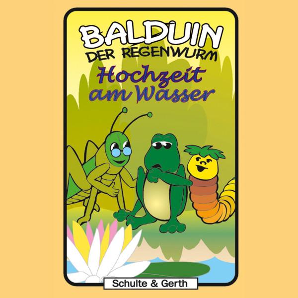 Hochzeit am Wasser (Balduin der Regenwurm 6) - Ein musikalisches Kinder-Hörspiel