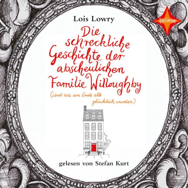 Die schreckliche Geschichte der abscheulichen Familie Willoughby - (Und wie am Ende alle glücklich wurden)