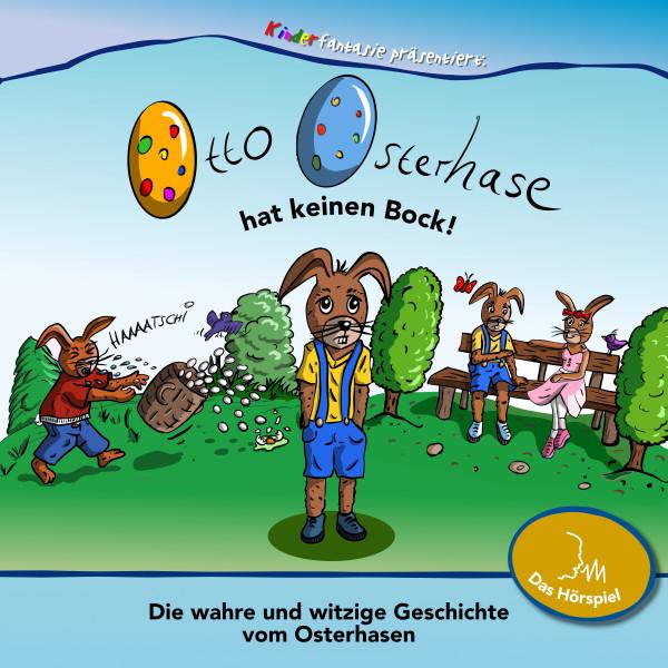 Otto Osterhase hat keinen Bock! - Die wahre und witzige Geschichte vom Osterhasen