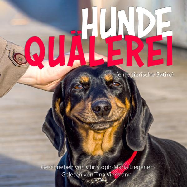 Hundequälerei - Eine tierische Satire