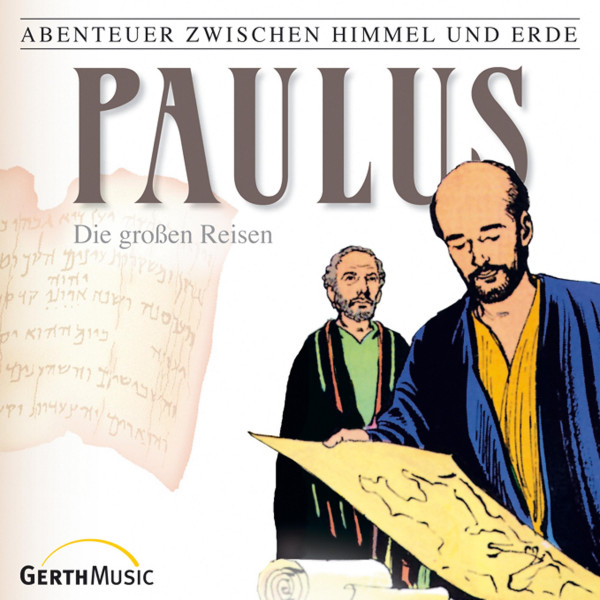 Paulus - Die großen Reisen (Abenteuer zwischen Himmel und Erde 29) - Hörspiel