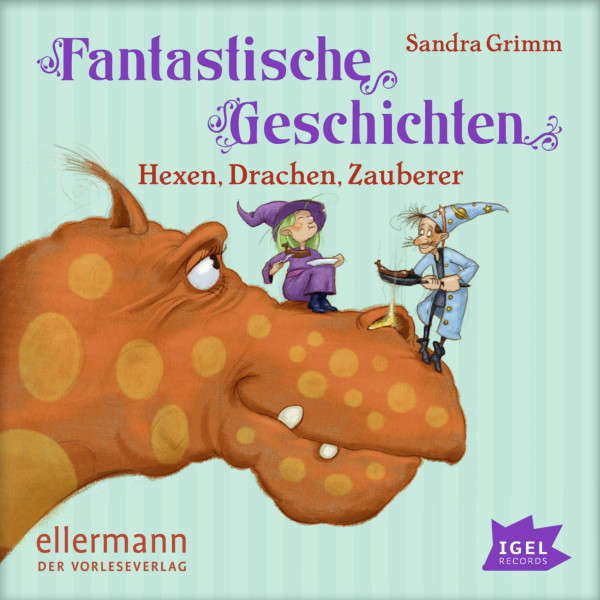 Fantastische Geschichten - Hexen, Drachen, Zauberer