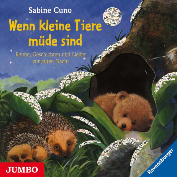 Wenn kleine Tiere müde sind - Reime, Geschichten und Lieder zur guten Nacht