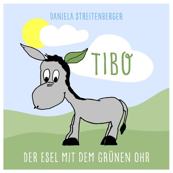 TIBO - Der Esel mit dem grünen Ohr