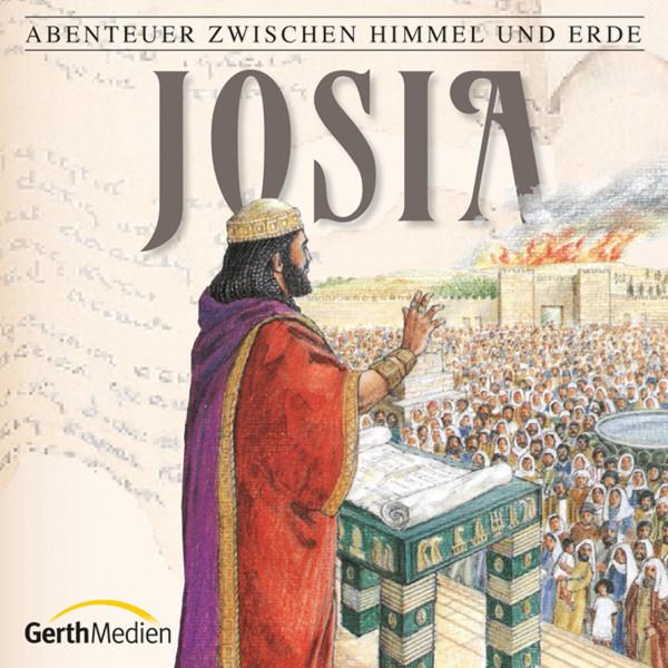 Josia (Abenteuer zwischen Himmel und Erde 16) - Hörspiel