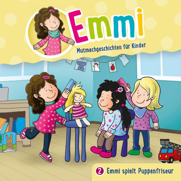 Emmi - Mutmachgeschichten für Kinder - 02: Emmi spielt Puppenfriseur