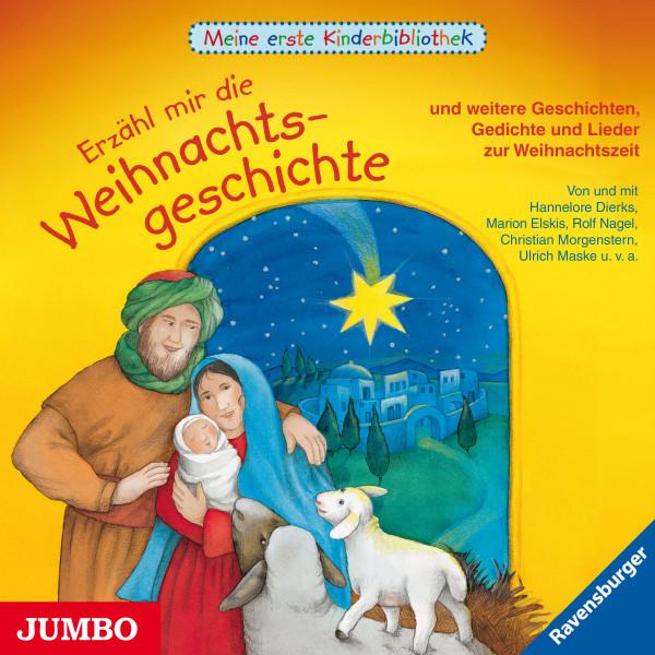 Erzähl mir die Weihnachtsgeschichte und weitere Geschichten, Gedichte und Lieder zur Weihnachtszeit