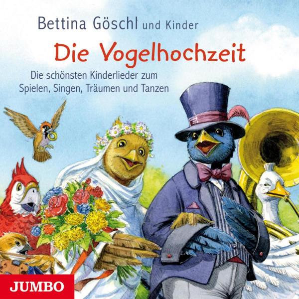 Die Vogelhochzeit - Die schönsten Kinderlieder zum Spielen, Singen, Träumen und Tanzen