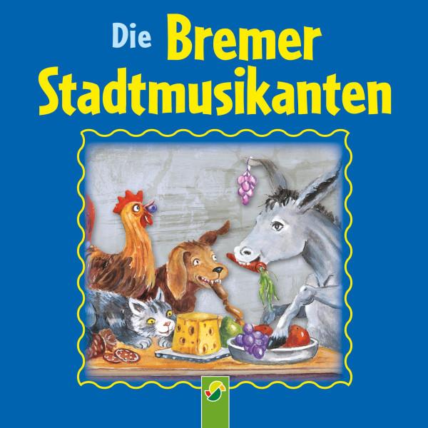 Die Bremer Stadtmusikanten - Ein Märchen der Brüder Grimm