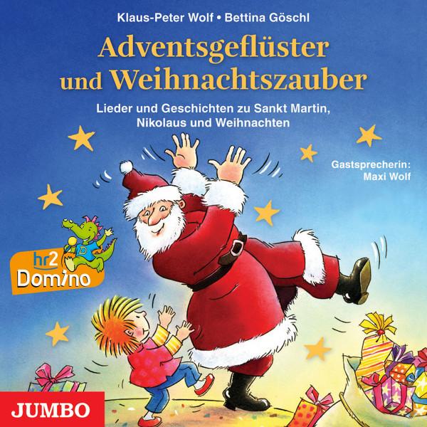 Adventsgeflüster und Weihnachtszauber - Lieder und Geschichten zu Sankt Martin, Nikolaus und Weihnachten
