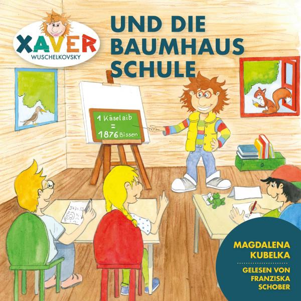 Xaver Wuschelkovksy - Xaver Wuschelkovsky und die Baumhausschule