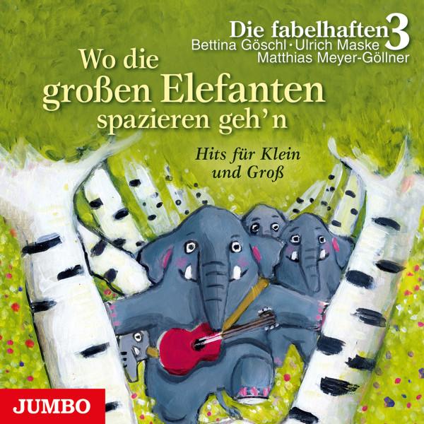 Wo die großen Elefanten spazieren geh'n - Die schönsten Kinderzimmerhits