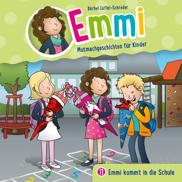 Emmi - Mutmachgeschichten für Kinder - 11: Emmi kommt in die Schule