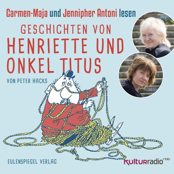 Geschichten von Henriette und Onkel Titus - Carmen-Maja und Jennipher Antoni lesen
