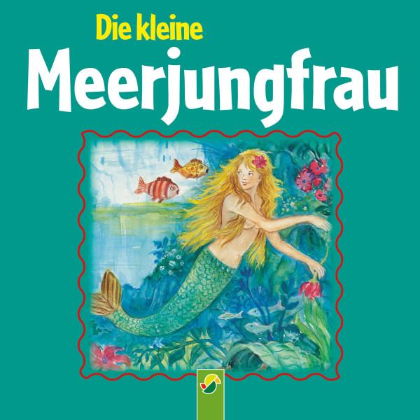 Die kleine Meerjungfrau - Ein Märchen von Hans Christian Andersen