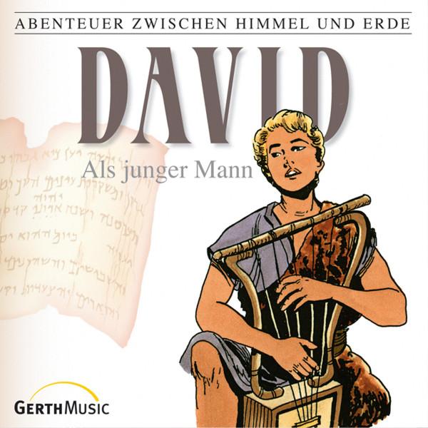 David als junger Mann (Abenteuer zwischen Himmel und Erde 10) - Hörspiel