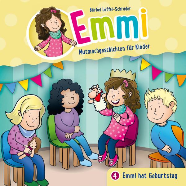 Emmi - Mutmachgeschichten für Kinder - 04: Emmi hat Geburtstag