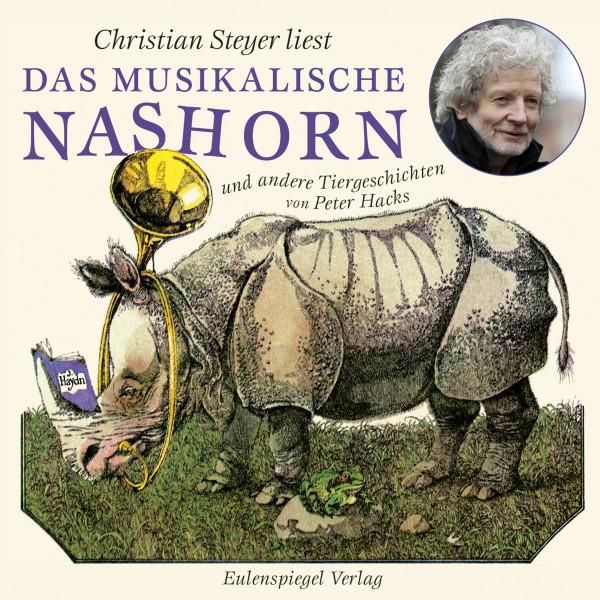 Das musikalische Nashorn und andere Tiergeschichten - Gelesen von Christian Steyer