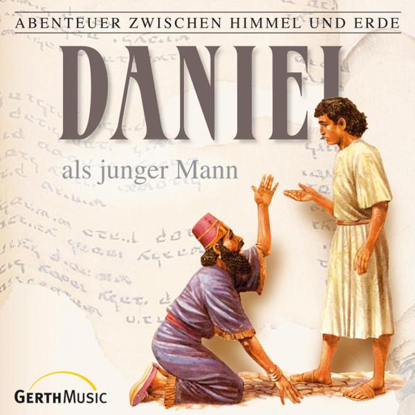 Daniel als junger Mann (Abenteuer zwischen Himmel und Erde 18) - Hörspiel