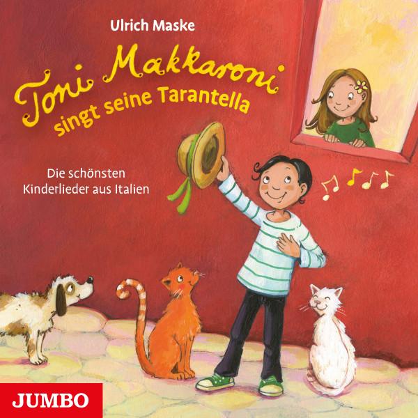 Toni Makkaroni singt seine Tarantella - Die schönsten Kinderlieder aus Italien