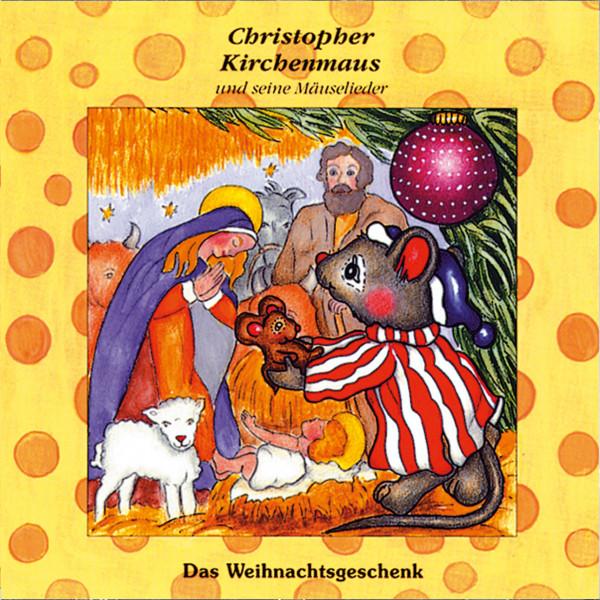 Das Weihnachtsgeschenk (Christopher Kirchenmaus und seine Mäuselieder 17) - Kinder-Hörspiel