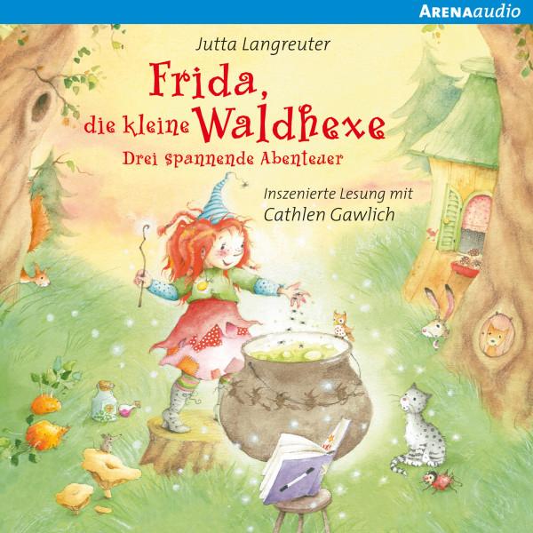 Frida, die kleine Waldhexe - Drei spannende Abenteuer