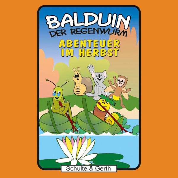 Abenteuer im Herbst (Balduin der Regenwurm 1) - Ein musikalisches Kinder-Hörspiel