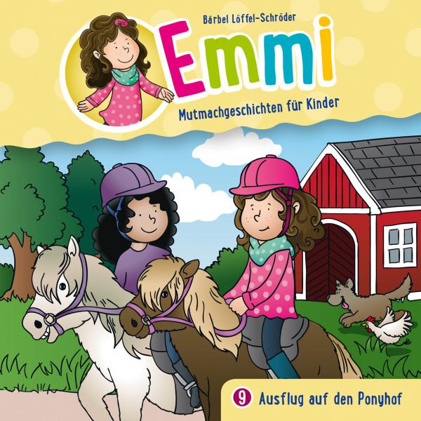 Emmi - Mutmachgeschichten für Kinder - 09: Ausflug auf den Ponyhof