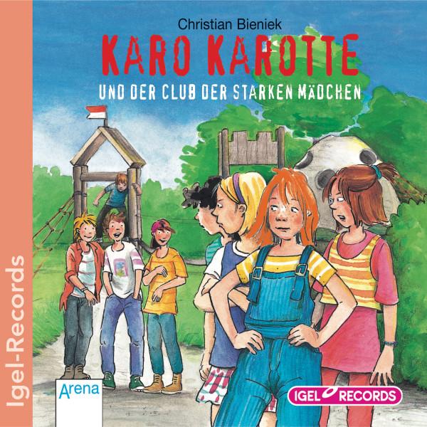 Karo Karotte und der Club der starken Mädchen