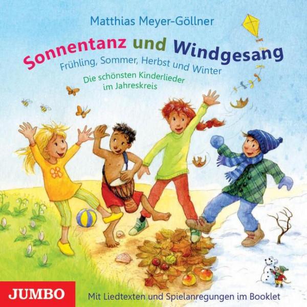 Sonnentanz und Windgesang - Frühling, Sommer, Herbst und Winter. Die schönsten Kinderlieder im Jahreskreis