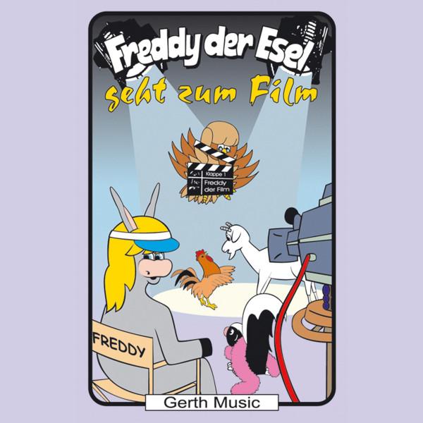 Freddy geht zum Film (Freddy der Esel 51) - Ein musikalisches Hörspiel