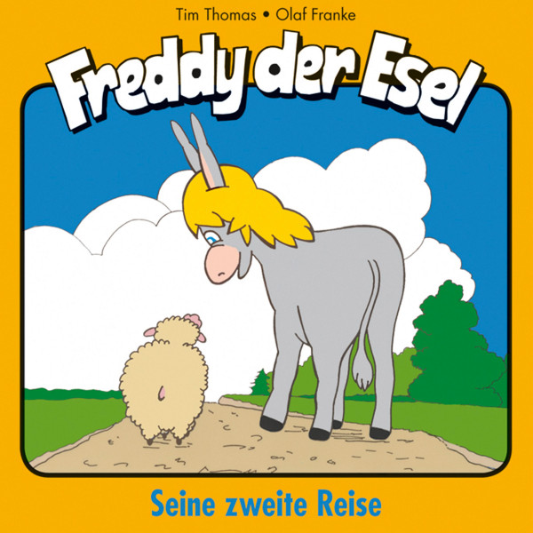 Seine zweite Reise (Freddy der Esel 2) - Ein musikalisches Hörspiel
