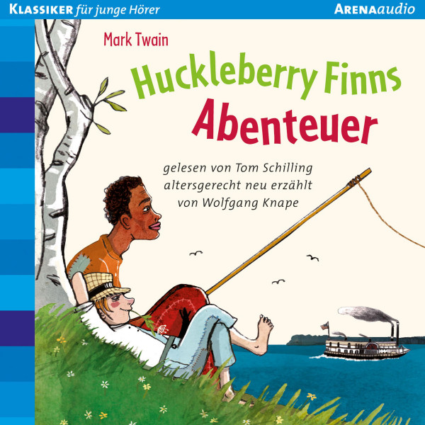 Huckleberry Finns Abenteuer. Altersgerecht neu erzählt von Wolfgang Knape