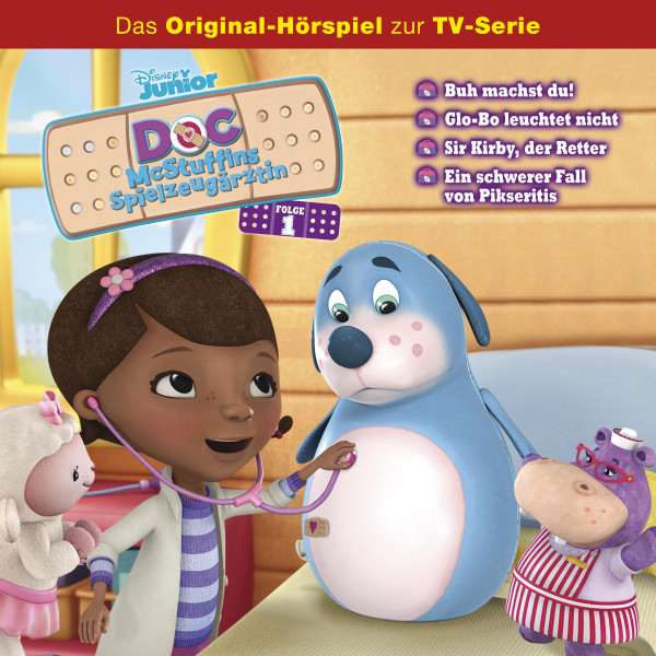 Doc McStuffins Hörspiel - Folge 1: Buh machst du!/Glo-Bo leuchtet nicht/Sir Kirby, der Retter/Ein schwerer Fall von Pikseritis (Disney TV-Serie)