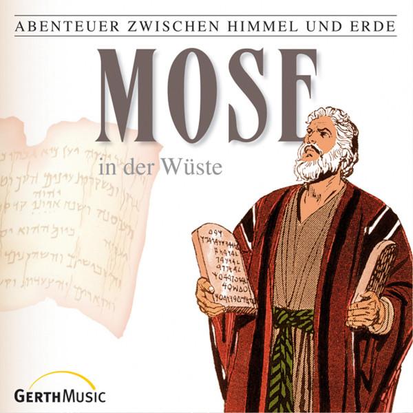 Mose in der Wüste (Abenteuer zwischen Himmel und Erde 6) - Hörspiel