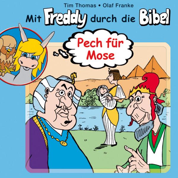 Pech für Mose (Mit Freddy durch die Bibel 1) - Ein musikalisches Hörspiel