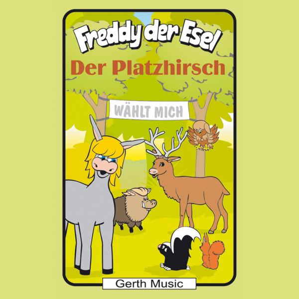 Der Platzhirsch (Freddy der Esel 53) - Ein musikalisches Hörspiel