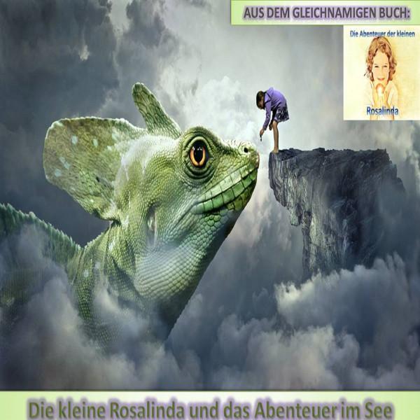 Die kleine Rosalinda und das Abenteuer im See - Aus dem gleichnamigen Buch: Die Abenteuer der kleinen Rosalinda
