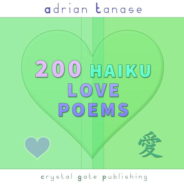 200 Haiku Love Poems