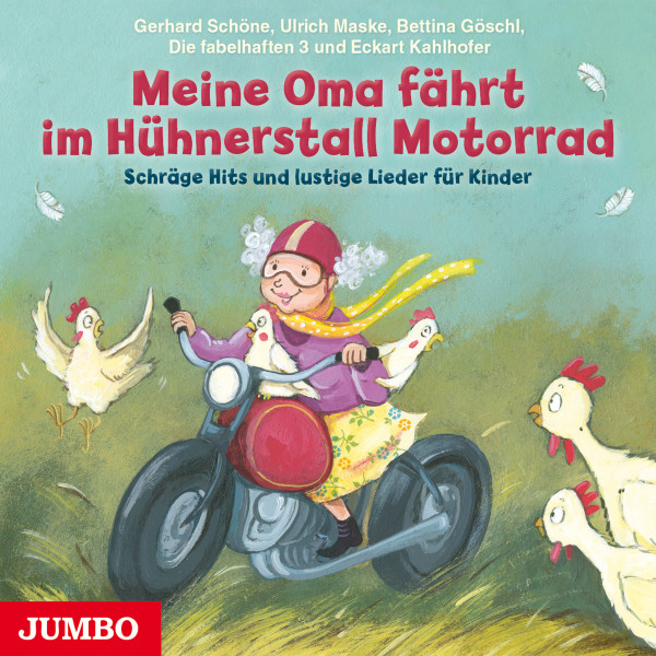 Meine Oma fährt im Hühnerstall Motorrad - Schräge Hits und lustige Lieder für Kinder