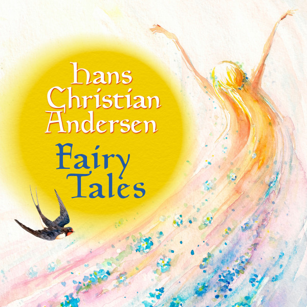 Fairy Tales - The Fir Tree, Little Tuk, The Ugly Duckling, Little Ida's flowers, Little Thumbelina, Sunshine stories, The Darning-needle, The Little Match Girl, The Loving Pair