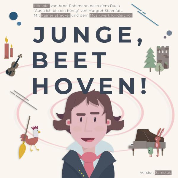 """Junge, Beethoven! - Hörspiel von Arnd Pohlmann nach dem Buch """"Auch ich bin ein König"""" von Margret Steenfatt mit Rainer Strecker und dem Musikwerk Kinderchor. Version Samstag."""