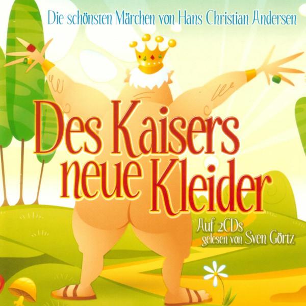 Des Kaisers neue Kleider - Die schönsten Märchen von Hans Christian Andersen
