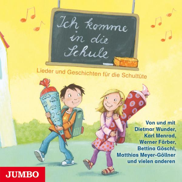 Ich komme in die Schule - Lieder und Geschichten für die Schultüte