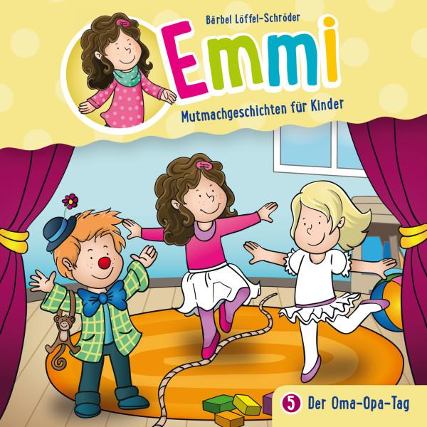 Emmi - Mutmachgeschichten für Kinder - 05: Der Oma-Opa-Tag