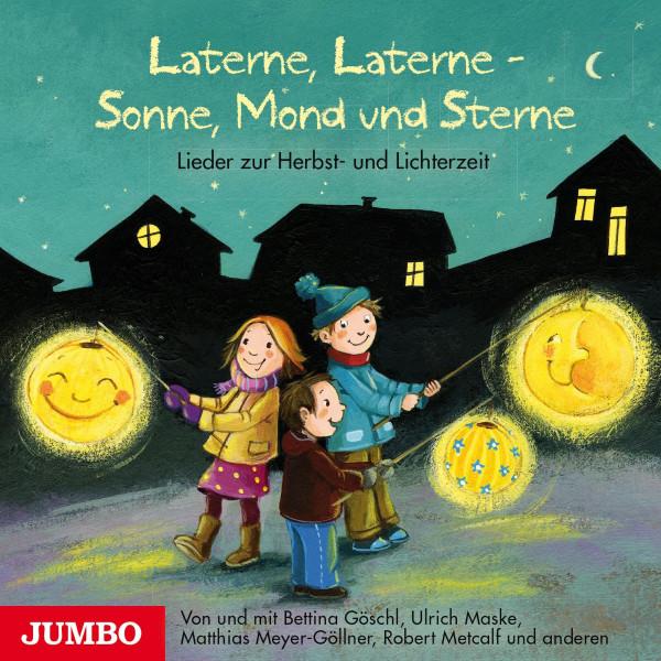 Laterne, Laterne - Sonne, Mond und Sterne - Lieder zur Herbst- und Lichterzeit
