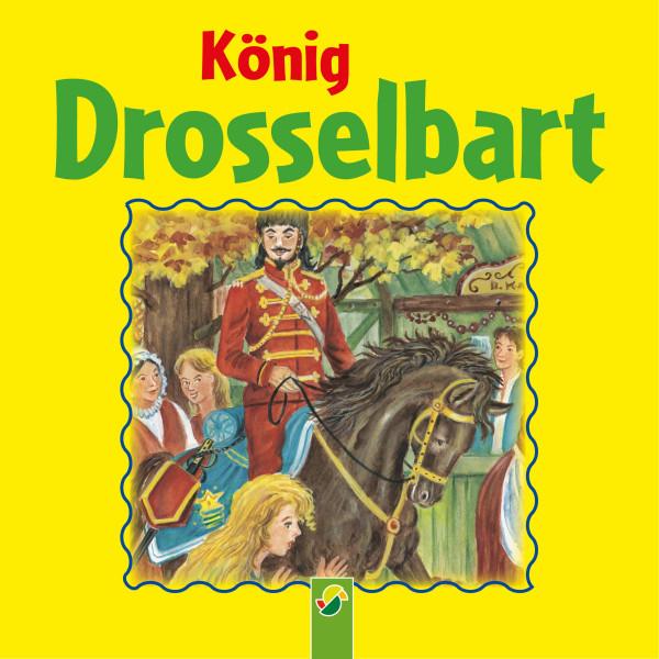 König Drosselbart - Ein Märchen der Brüder Grimm